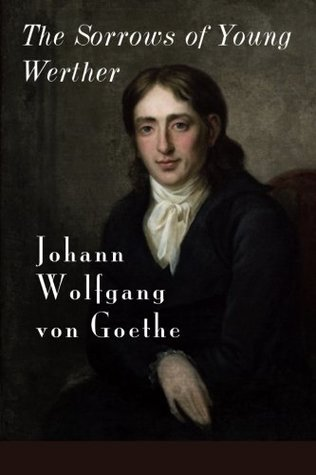 the complex relationship between feeling and reason in the sorrows of young werther a novel by johan