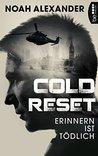 Cold Reset by Noah Alexander