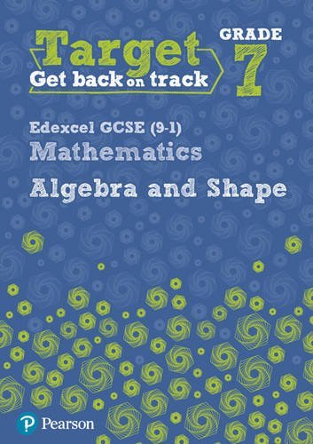 Target Grade 7 Edexcel GCSE (9-1) Mathematics Algebra and Shape Workbook (Intervention Maths)