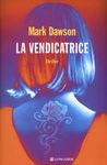 La vendicatrice by Mark  Dawson