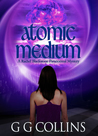 Atomic Medium (Rachel Blackstone Paranormal Mystery Series #3)