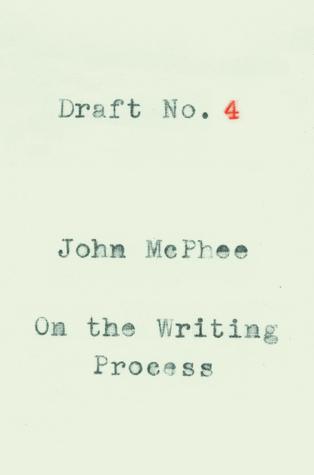 Draft No. 4 by John McPhee