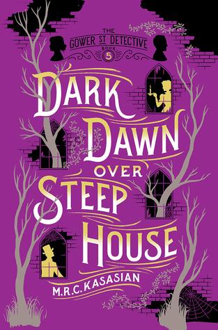 Dark Dawn Over Steep House (The Gower Street Detective #5)