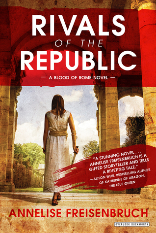 Rivals of the Republic (Blood of Rome #1)