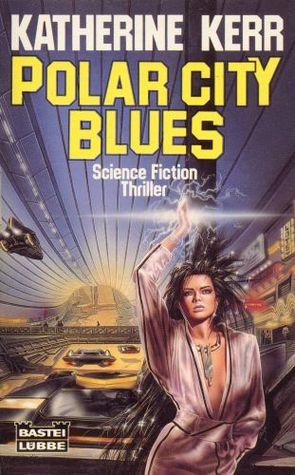 Polar city blues by Katharine Kerr