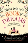Miss Mary's Book of Dreams: A magical story of family, love and starting again