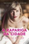 A Rapariga da Cidade by Louise  Miller