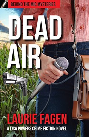 Dead Air: A Lisa Powers Crime Fiction Novel (Behind the Mic Mysteries Book 2)