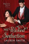 His Wicked Seduction (The League of Rogues #2)