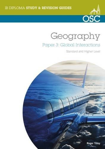 IB Geography: Global Interactions Higher Level: Paper 3