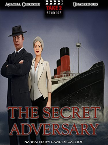 The Secret Adversary: A Tommy and Tuppence Mystery (illustrated) (Tommy & Tuppence Book 1)