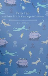 Peter Pan and Peter Pan in Kensington Gardens (Peter Pan #1 & 3)