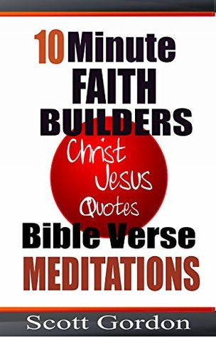 10 Minute Faith Builders Bible Verse Meditations Christ Jesus