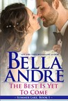 The Best Is Yet To Come by Bella Andre