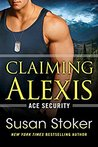 Claiming Alexis (Ace Security, #2) by Susan Stoker