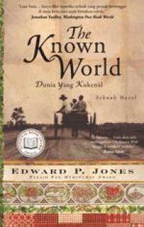 The known world (dunia yang kukenal) by Edward P. Jones