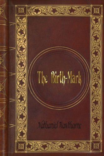 Nathaniel Hawthorne - The Birth-Mark