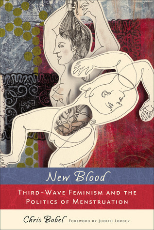 New Blood: Third Wave Feminism and the Politics of Menstruation
