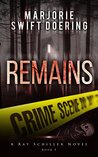 Remains: The Ray Schiller Series