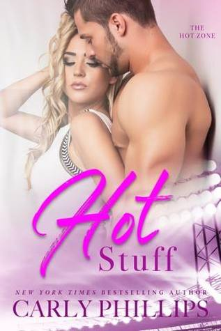 Hot Stuff (Hot Zone Book 1) Paperback by Carly Phillips
