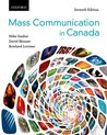 Mass Communication in Canada 7e / Making Sense in the Social Sciences Pack: Networks, Culture, Technology, Audiences, Seventh Edition