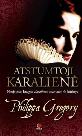 Atstumtoji karaliene(The Plantagenet and Tudor Novels 15)