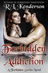 Forbidden Addiction (Forbidden, #4)