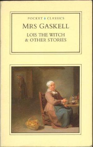 Lois The Witch & Other Stories