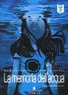 La memoria dell'acqua by Mathièu Reynes, Valérie Vernay