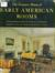 The Treasure House of Early American Rooms by John A.H. Sweeney