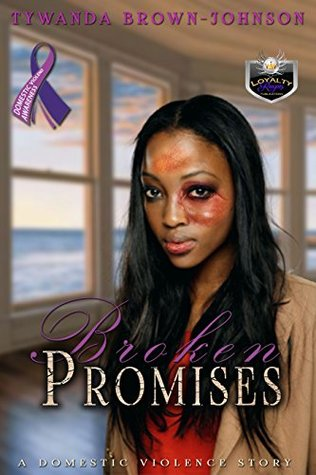 Broken Promises: A Domestic Violence Story