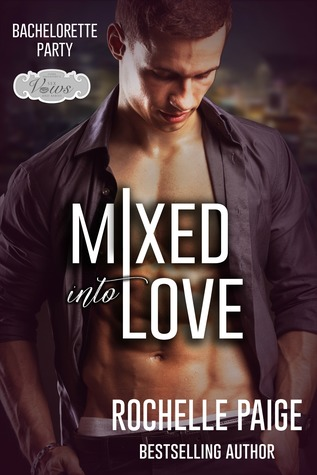 Mixed into Love(Bachelorette Party 3)