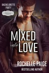 Mixed into Love: A Bachelorette Party Series Novella (Sex, Vows & Babies)
