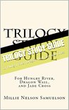 Trilogy Study Guide: for Hungry River, Dragon Wall, and Jade Cross