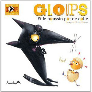 Gloups et le poussin pot de colle