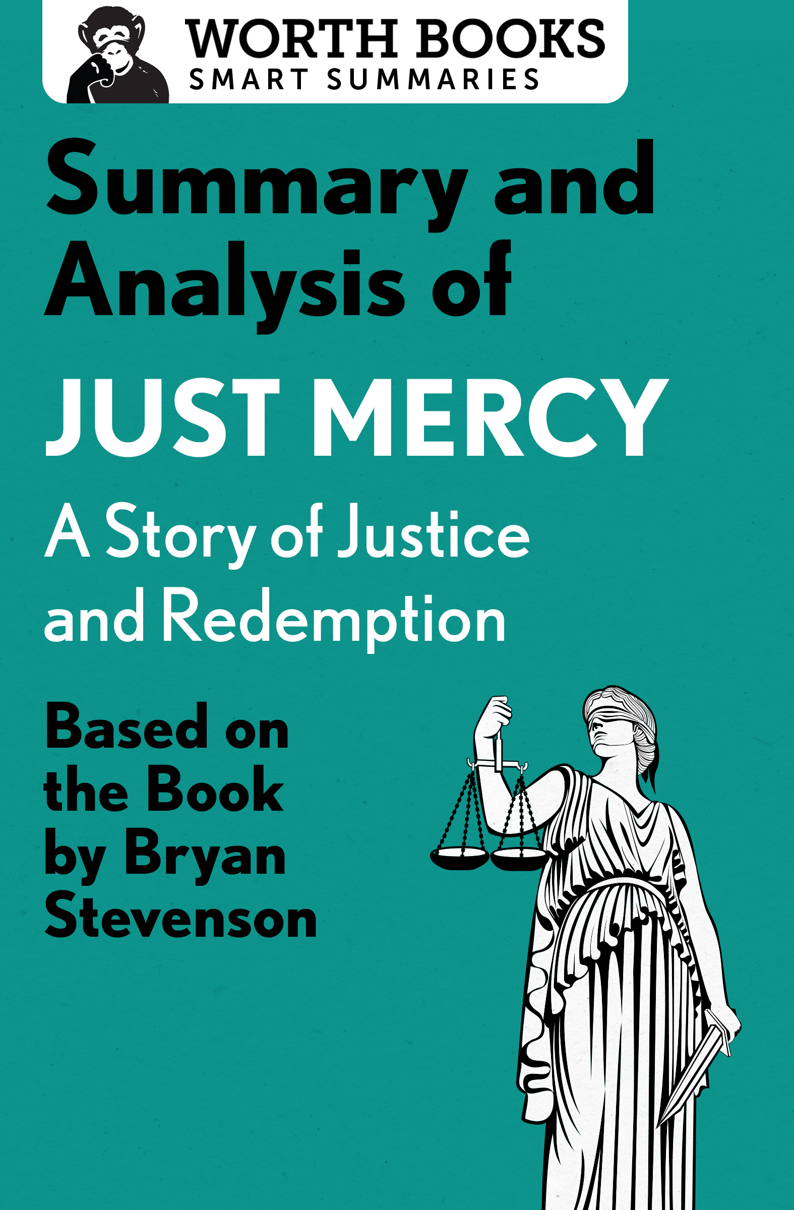 Summary and Analysis of Just Mercy: A Story of Justice and Redemption: Based on the Book by Bryan Stevenson