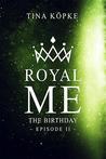 The Birthday (Royal Me, #2)
