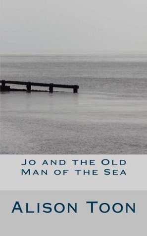 Jo and the Old Man of the Sea by Alison Toon