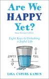 Are We Happy Yet? by Lisa Cypers Kamen