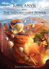 Josh Anvil and the Indomitable Power (Josh Anvil, #4)