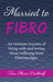 Married toFibro by Tina Marie Birkhoff