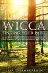 Wicca Finding Your Path by Lisa Chamberlain