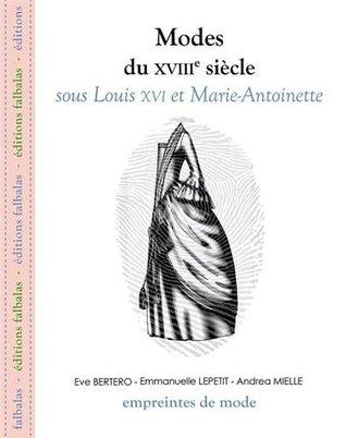 Modes du XVIIIe siècle : sous Louis XVI et Marie-Antoinette