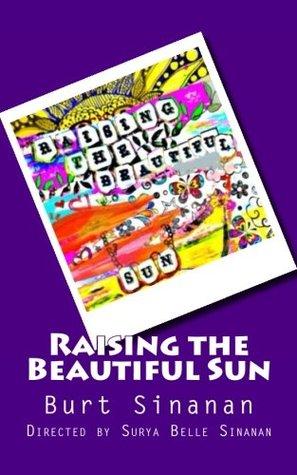 Raising the Beautiful Sun