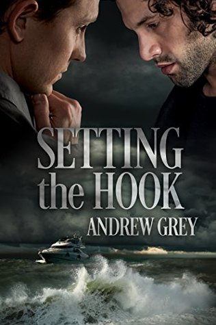 Release Day Review: Setting the Hook by Andrew Grey