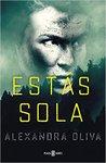 Estás sola by Alexandra Oliva