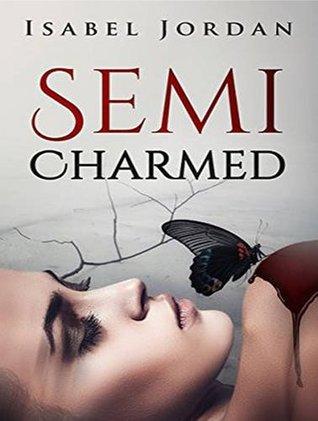 Semi-charmed by Isabel Jordan
