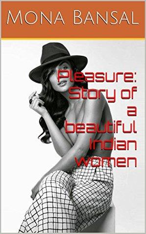 Pleasure: Story of a beautiful Indian women