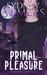 Primal Pleasure (Pendragon ...