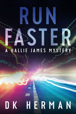 Run Faster (The Hallie James Mysteries #2)